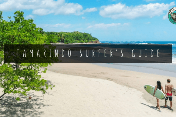 Tamarindo: A Surfers Guide to One of the Top Costa Rica Beach Towns